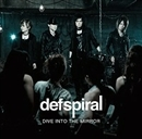 DIVE INTO THE MIRROR/defspiral
