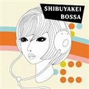 渋谷系 BOSSA/Sweet Jam Style