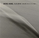 A.D.2010~相対的世界崩壊元年~/NIRL GIRL