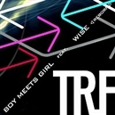 BOY MEETS GIRL feat. WISE ~reborn~/trf