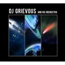 DJ GRIEVOUS & His Orchestra/DJ GRIEVOUS & His Orchestra
