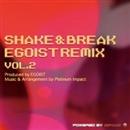 SHAKE&BREAK EGOIST REMIX/Platinum Impact
