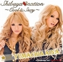 Shibuya nation -Cool & Sexy-/ゆまち&愛奈