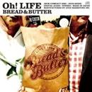 Oh! LIFE/ブレッド & バター