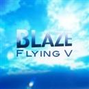 FLYING V/BLAZE