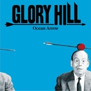 Ocean Arrow/GLORY HILL