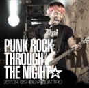 PUNK ROCK THROUGH THE NIGHT☆ 2011.3.4 @ SHIBUYA QUATTRO/難波章浩-AKIHIRO NAMBA-