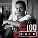 100/HOWIE D
