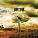 With No Love/GLORY HILL