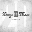 TWENTY/Boyz II Men
