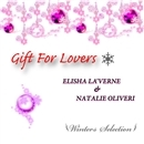 Gift For Lovers -Winters Selection-/ELisha La'verne, Natalie Oliveri