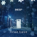 True Love/DEEP