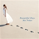 Beautiful Days/ふくい舞