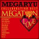 メガトンLOVE~コラボ・ベスト~/MEGARYU