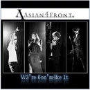 W3're 6on' m4ke 1t/Asian 4 Front