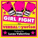 """GIRL FIGHT"" feat. VERBAL & yurisa/Lucas Valentine feat. VERBAL & yurisa"