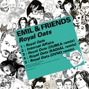 Royal Oats EP/Emil & Friends