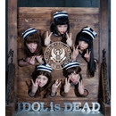 IDOL is DEAD/BiS
