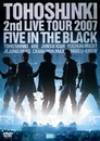 2nd LIVE TOUR 2007 ~Five in the Black~/東方神起