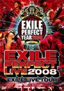 "EXILE LIVE TOUR ""EXILE PERFECT LIVE 2008""/EXILE"