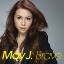 Brave/May J.
