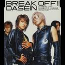 Break Off/DASEIN