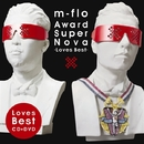 Award SuperNova -Loves Best-/m-flo
