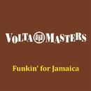 Funkin' For Jamaica/VOLTA MASTERS