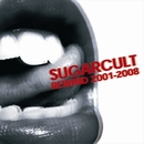 REWIND 2001-2008/SUGARCULT