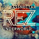 Rez (Bassnectar Remix)/Underworld