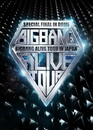 BIGBANG ALIVE TOUR 2012 IN JAPAN SPECIAL FINAL IN DOME -TOKYO DOME 2012.12.05-/BIGBANG