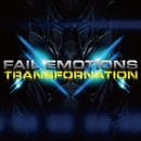 Transfornation/Fail Emotions