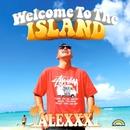 Welcome to the ISLAND/ALEXXX