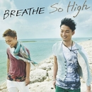 So High/BREATHE