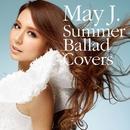 Summer Ballad Covers/May J.