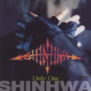 Only One/SHINHWA