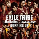 BURNING UP/EXILE TRIBE(三代目 J Soul Brothers VS GENERATIONS)