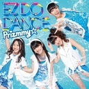 EZ DO DANCE/Prizmmy☆