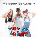 It's Gonna Be All Right/ブリスタ×Lilo Snappy