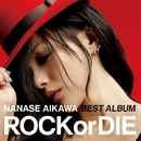 "NANASE AIKAWA BEST ALBUM ""ROCK or DIE"" Hi-Res Edition"
