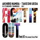 FIGHT IT OUT feat. K(Pay money To my Pain) / F.A.T.E./AKIHIRO NAMBA (Hi-STANDARD) × TAKESHI UEDA (AA=)