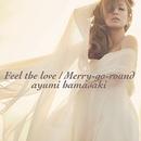 Feel the love / Merry-go-round/浜崎あゆみ