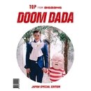 DOOM DADA JAPAN SPECIAL EDITION/T.O.P (from BIGBANG)
