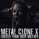 LOUDER THAN YOUR MOTHER/鉄色クローンX
