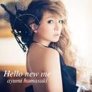 Hello new me/浜崎あゆみ