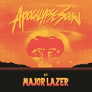 Apocalypse Soon/Major Lazer