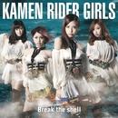 Break the shell (TYPE B)/KAMEN RIDER GIRLS