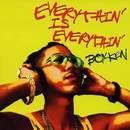 EVERYTHIN' IS EVERYTHIN'/BOY-KEN