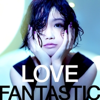 LOVE FANTASTIC