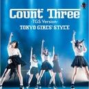 Count Three -TGS version-/東京女子流